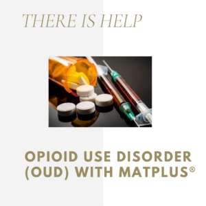 Opioid Use Disorder (OUD) with MATPLUS®